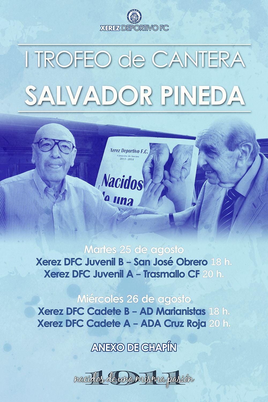 Cartel del I Trofeo Salvador Pineda. Xerezdeportivofc