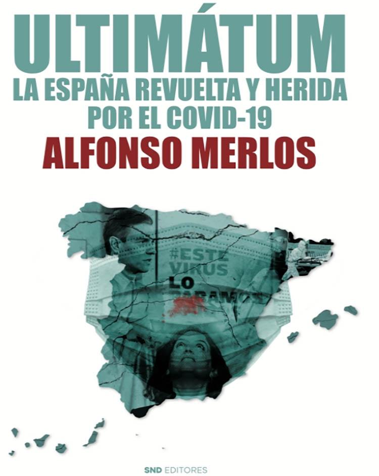 ULTIMATUM LA ESPAÑA REVUELTA Y HERIDA POR EL COVID-19